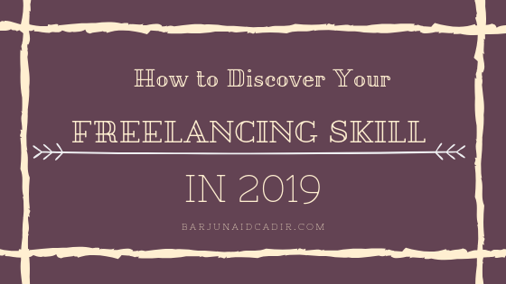 How to Discover Your (Freelancing) Skills in 2019?
